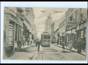 XX004458/ Pecs Kiraly-utca Straßenbahn AK Ungarn 1914