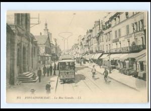 XX007767/ Frankreich Fontainebleau La Rue Grande Straßenbahn AK