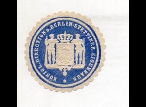 Y11349/ Siegelmarke Königl. Direction d. Berlin-Stettiner Eisenbahn ca.1910