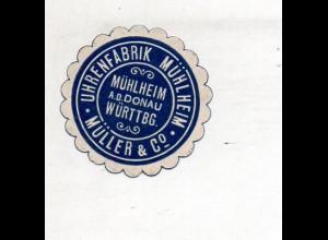 Y14795/ Siegelmarke Uhrenfabrik Müller & Co., Mühlheim ca.1910