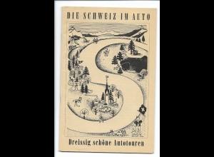 C3617/ Die Schweiz im Auto - 30 schöne Autorouten. Heft 48 Seiten, 1960