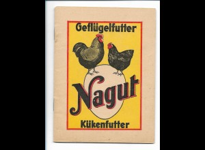 Y17764/ Nagut Futter für Geflügel Heft 36 Seiten, Kraftfutterwerke Duisburg 1930