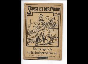 C4219/ Selbst ist der Mann - Faltschnittarbeiten - Heft 120/120a ca. 1920