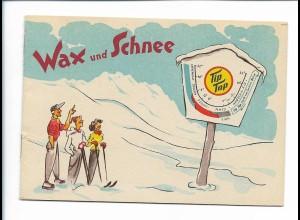 Y19040/ Wax und Schnee Tip Top Wachs Werbung kl. Heft 8 Seiten 1952