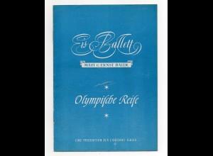 C2345/ Programmheft Eis-Ballett Olympische Reise von Maxi u. Ernst Baier 1951