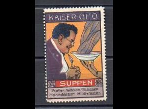 Y7383/ Reklamemarke Kaiser Otto Suppen , Heilbronn Litho ca.1910